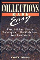 Collections Made Easy: Fast, Efficient, Proven Techniques to Get Cash from Your Customers